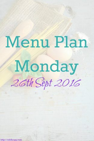 Menu Plan Monday – 26th September 2016