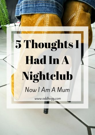 5 Thoughts I Had In A Nightclub Now I Am A Mum | Ever wondered what it is like to go to a club on a night out as a parent? I gave it a go recently - and here are the thoughts I had https://oddhogg.com