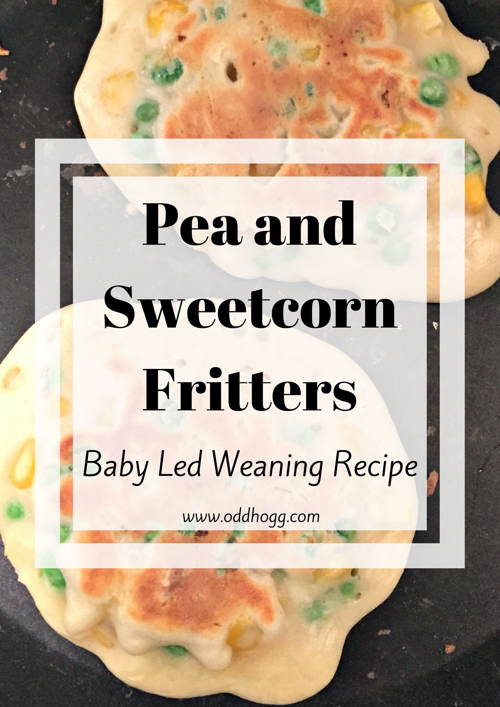 Pea And Sweetcorn Fritters – Baby Led Weaning Recipe