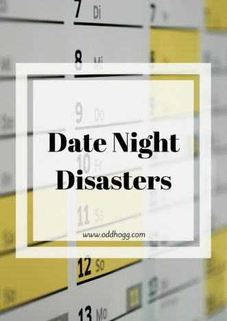 Date Night Disasters | There is nothing worse than looking forward to a night out for it to go completely wrong. Whether it be with your husband or wife, a partner or a first date - you sometimes wish you'd just stayed at home! https://oddhogg.com