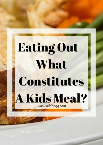 Eating Out - What Constitutes A Kids Meal | We love to eat in restaurants as a family but as Piglet's gets older we are in the realms of needing to order a childrens portion. Our recent trip to a carvery left us a bit confused by the kids options https://oddhogg.com