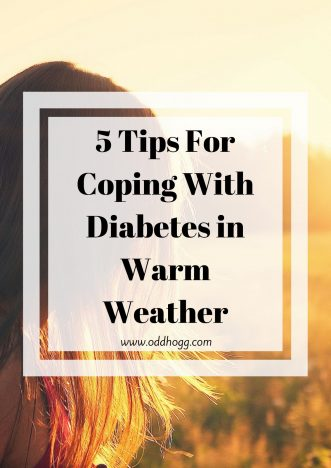 5 Tips For Coping With Diabetes In The Heat | Weather can really affect you if you have Type 1 Diabetes. I have some techniques to help you look after yourself when you are out in the sun, wither at home or on holiday https://oddhogg.com