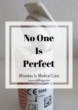 No One Is Perfect | I have made some mistakes in my medical care recently. Despite how things may look from the outside, I work hard on my Type 1 diabetes and make mistakes just like everyone else https://oddhogg.com