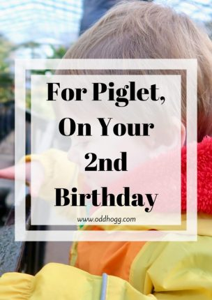 For Piglet, On Your 2nd Birthday | A letter to my son as he turns 2 https://oddhogg.com
