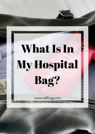What Is In My Hospital Bag? | When you're going in to have a baby it can be tough to know what you will need for labour and the time spent in hospital afterwards. This list is everything I took when I went to have my second baby https://oddhogg.com