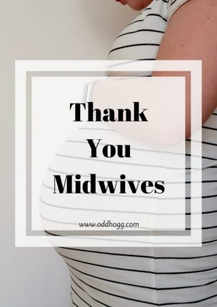 Thank you midwives | There were a number of women who supported me throughout my pregnancy, labour and subsequent stay in hospital. This post is for them, to thank you for their time and patience and to acknowledge the hard work they do https://oddhogg.com